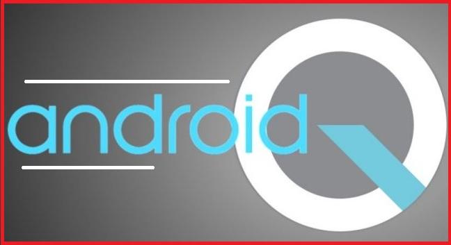 الهواتف التي يمكنها الحصول على نظام Android Q التجريبي